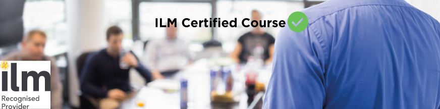 ILM CERTIFIED Leadership and Management Excellence